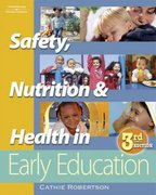 Safety, Nutrition, and Health in Early Education 3rd edition 9781418011628 1418011622