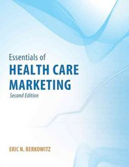 Essentials of Health Care Marketing 2nd Edition 9780763783501 0763783501