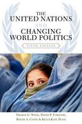 The United Nations and Changing World Politics 5th edition 9780813343471 081334347X