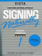 Signing Naturally Student Workbook, Level 1 1st Edition 9781581211276 1581211279