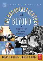 The Broadcast Century and Beyond: A Biography of American Broadcasting 4th Edition 9780240805702 0240805704