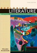 Exploring Literature: Writing and Arguing about Fiction, Poetry, Drama, and the Essay 3rd Edition 9780321366306 0321366301