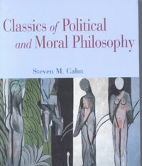 Classics of Political and Moral Philosophy 1st Edition 9780195140910 0195140915
