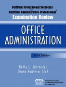Certified Professional Secretary (CPS) Examination and Certified Administrative Professional (CAP) Examination Review for Office Administration 5th edition 9780131145511 0131145517