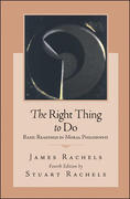 The Right Thing To Do: Basic Readings in Moral Philosophy 4th Edition 9780073125466 0073125466
