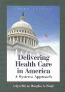 Delivering Health Care in America 3rd edition 9780763731991 0763731994