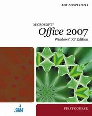 New Perspectives on Microsoft Office 2007, First Course, Windows XP Edition 1st edition 9781423905776 1423905776