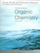 Study Guide/Solutions Manual for McMurry/Simanek's Fundamentals of Organic Chemistry, 6th 6th edition 9780495019329 0495019321