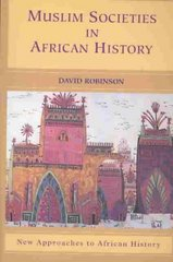 Muslim Societies in African History 1st Edition 9780521533669 052153366X