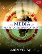 The Media of Mass Communication 8th edition 9780205493708 020549370X