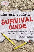 The Art Student Survival Guide 1st edition 9781401843656 1401843654