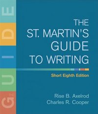 The St. Martin's Guide to Writing Short Edition 8th edition 9780312446338 0312446330