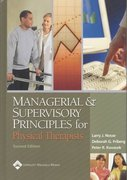 Managerial and Supervisory Principles for Physical Therapists 2nd edition 9780781742641 0781742641
