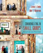 Communicating in Small Groups: Principles and Practices 8th Edition 9780205449569 0205449565