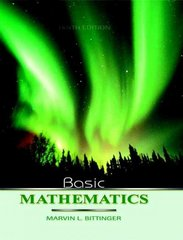 Basic Mathematics, 10th Edition (Bittinger Developmental Mathematics Series) 10th Edition 9780321319067 0321319060