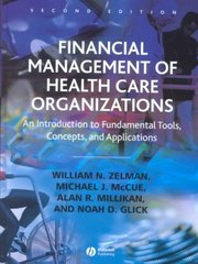 Financial Management of Health Care Organizations 2nd Edition 9780631230984 063123098X