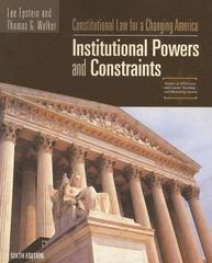 Constitutional Law For A Changing America: Institutional Powers and Constraints, 6th Edition 6th edition 9781933116815 1933116811