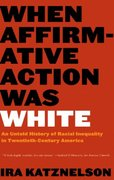 When Affirmative Action Was White 0 9780393328516 0393328511