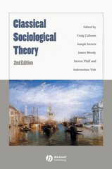 Classical Sociological Theory 2nd edition 9781405148542 1405148543