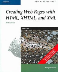 New Perspectives on Creating Web Pages with HTML, XHTML, and XML, Comprehensive 2nd edition 9780619268015 0619268018