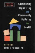 Community Organizing and Community Building for Health 2nd edition 9780813534749 0813534747