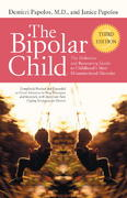 The Bipolar Child: The Definitive and Reassuring Guide to Childhood's Most Misunderstood Disorder -- Third Edition 3rd edition 9780767928601 0767928601