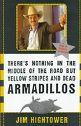 There's Nothing in the Middle of the Road but Yellow Stripes and Dead Armadillos 0 9780060187668 0060187662