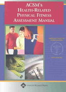 ACSM's Health-Related Physical Fitness Assessment Manual 0 9780781734714 0781734711