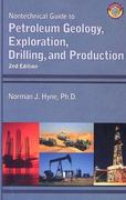 Nontechnical Guide to Petroleum Geology, Exploration, Drilling, and Production 2nd edition 9780878148233 087814823X