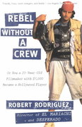 Rebel without a Crew 1st Edition 9780452271876 0452271878