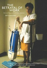 The Betrayal of Work 1st Edition 9781595587299 1595587292