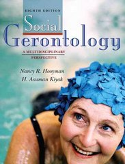 Social Gerontology: A Multidisciplinary Perspective 8th Edition 9780205525614 020552561X