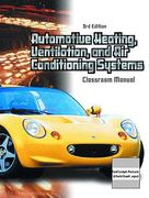Automotive Heating, Ventilation and Air Conditioning Systems Classroom Manual 3rd edition 9780130482860 0130482862