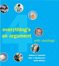 Everything's an Argument with Readings 4th edition 9780312447502 0312447507