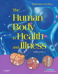 The Human Body in Health and Illness - Soft Cover Version 3rd edition 9781416028857 1416028854