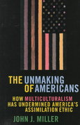 The Unmaking of Americans 0 9780684836225 068483622X