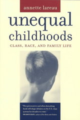 Unequal Childhood - Class, Race, and Family Life 1st edition 9780520239500 0520239504