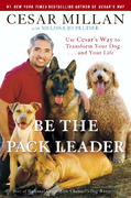 Be the Pack Leader 1st edition 9780307381668 0307381668