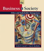 Business and Society: Ethics and Stakeholder Management (with InfoTrac) 6th edition 9780324225815 0324225814