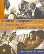 Student Companion for Wood's Interpersonal Communication: Everyday Encounters, 5th 5th edition 9780495130949 049513094X