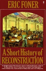 A Short History of Reconstruction 1st Edition 9780060964313 0060964316
