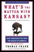 What's the Matter with Kansas 1st Edition 9780805077742 080507774X
