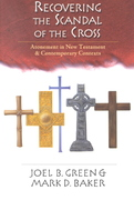 Recovering the Scandal of the Cross 0 9780830815715 0830815716