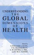 Understanding the Global Dimensions of Health 1st edition 9780387241029 0387241027