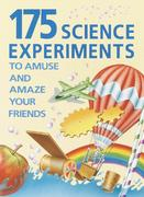 175 Science Experiments to Amuse and Amaze Your Friends 0 9780394899916 0394899911