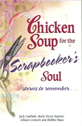 Chicken Soup for the Scrapbooker's Soul 0 9780757304095 0757304095