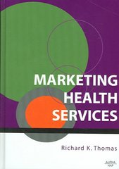 Marketing Health Services 1st Edition 9781567932348 1567932347