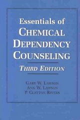 Essentials of Chemical Dependency Counseling 3rd edition 9780944480342 0944480349