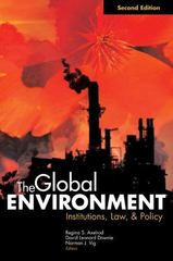 The Global Environment: Institutions, Law, and Policy, 2nd Edition 2nd edition 9781568028279 156802827X