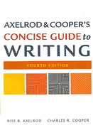 Axelrod and Cooper's Concise Guide to Writing 4th edition 9780312434397 0312434391